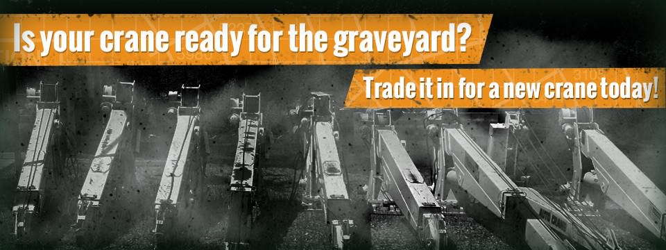 Trade your old crane in for a new crane today!