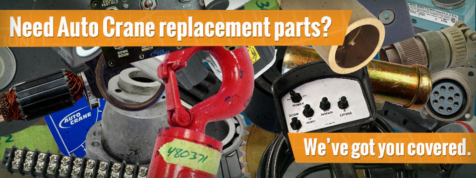 Need Auto Crane replacement parts? We have you covered.